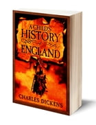 A Child's History of England (Illustrated) by Charles Dickens