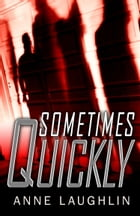 Sometimes Quickly by Anne Laughlin