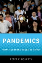 Pandemics: What Everyone Needs to Know® by Peter C. Doherty