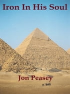 Iron In His Soul by Jon Peasey