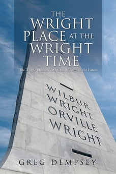 The Wright Place at the Wright Time: The Wright Brothers' Mysterious Vision of the Future