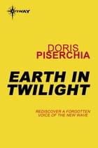 Earth in Twilight by Doris Piserchia