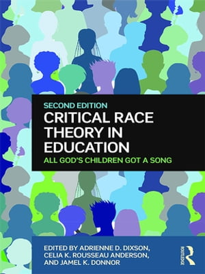 Critical Race Theory in Education All God's Children Got a Song