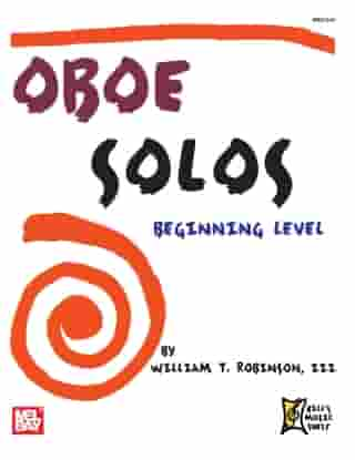 Oboe Solos - Beginning Level by William T. Robinson III