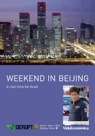 Weekend in Beijing (english version): A real time be-book by Pedro BARBOSA