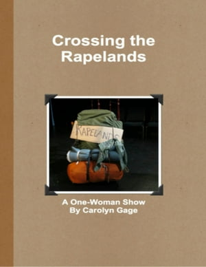 Crossing the Rapelands: A One-Woman Show by Carolyn Gage