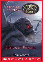 Crown of Wizards (The Secrets of Droon: Special Edition #6) by Tony Abbott