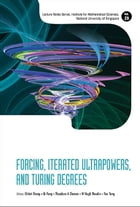 Forcing, Iterated Ultrapowers, and Turing Degrees by Chitat Chong