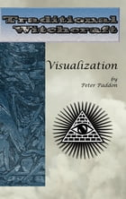 Traditional Witchcraft: Visualization by Peter Paddon
