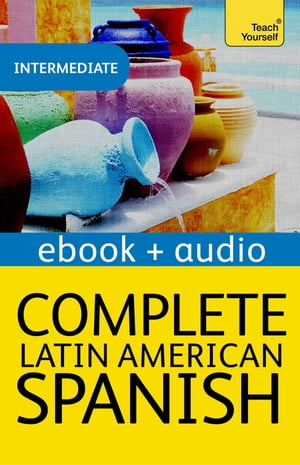 Complete Latin American Spanish Beginner to Intermediate Course EBook: New edition