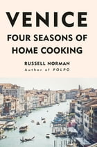 Venice: Four Seasons of Home Cooking by Russell Norman