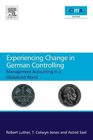 Experiencing Change in German Controlling Management Accounting in a Globalizing World