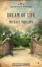 Dream of Life by Michael Phillips