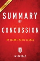 Summary of Concussion: by Jeanne Marie Laskas , Includes Analysis by Instaread Summaries