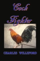 Cockfighter by Charles Willeford