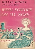 With Powder on My Nose by Billie Burke