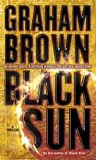 Black Sun: A Thriller by Graham Brown