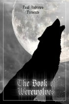 Paul Andrews Presents - The Book of Werewolves by Paul Andrews