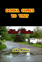 Donna Comes to Visit by John Wilcox