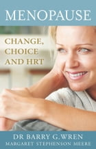 Menopause: Change, Choice and HRT