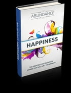 Abundance Happiness by Anonymous