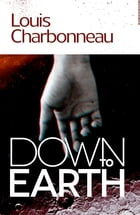 Down to Earth by Louis Charbonneau