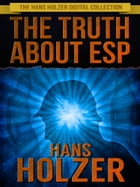 The Truth About ESP by Hans Holzer