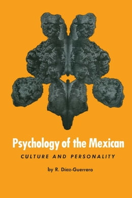 Book Psychology of the Mexican: Culture and Personality by R. Díaz-Guerrero