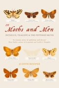9780007394364 - Judith Hooper: Of Moths and Men: Intrigue, Tragedy and the Peppered Moth (Text Only) - Livre