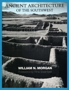 Ancient Architecture of the Southwest by Rina  Swentzell