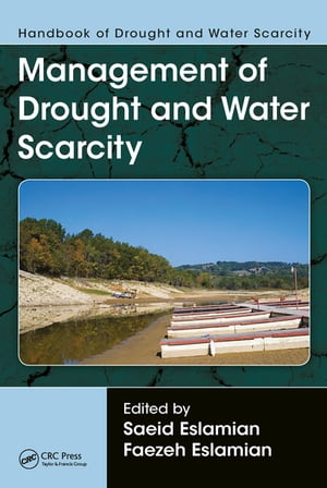Handbook of Drought and Water Scarcity: Management of Drought and Water Scarcity by Saeid Eslamian