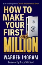 How to Make Your First Million by Warren Ingram