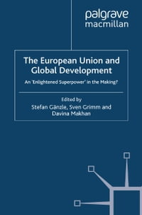 The European Union and Global Development: An 'Enlightened Superpower' in the Making?
