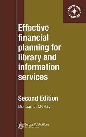 Effective Financial Planning for Library and Information Services