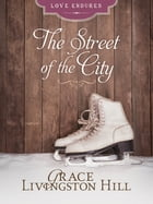 The Street of the City by Grace Livingston Hill