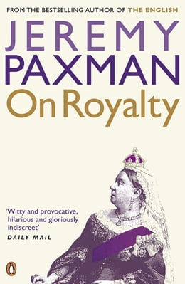 Book On Royalty by Jeremy Paxman
