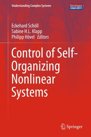 Control of Self-Organizing Nonlinear Systems by Eckehard Schöll