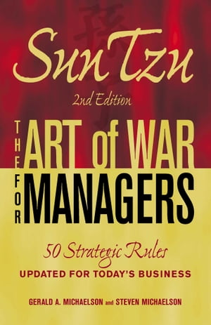 Sun Tzu - The Art of War for Managers: 50 Strategic Rules Updated for Today's Business by Gerald A Michaelson