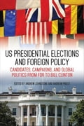 9780813169071 - Johnstone, Andrew: US Presidential Elections and Foreign Policy: Candidates, Campaigns, and Global Politics from FDR to Bill Clinton - Buch