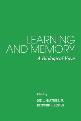 Book Learning and Memory: A Biological View by Martinez, Joe L. Jr.