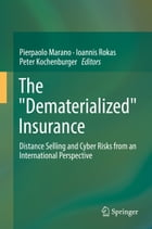 "The ""Dematerialized"" Insurance: Distance Selling and Cyber Risks from an International Perspective by Pierpaolo Marano"