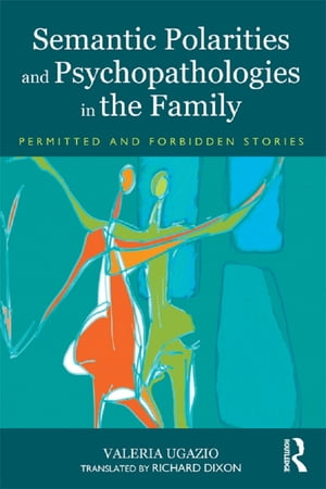Semantic Polarities and Psychopathologies in the Family Permitted and Forbidden Stories