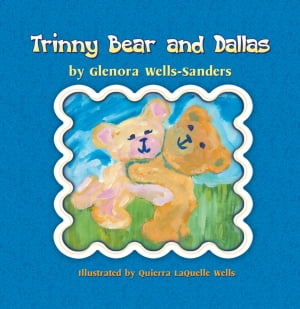 Trinny Bear and Dallas by Glenora Wells-Sanders