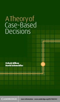 A Theory of Case-Based Decisions