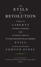The Evils of Revolution by Edmund Burke