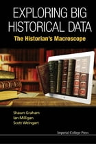 Exploring Big Historical Data: The Historian's Macroscope