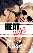 Heat Wave by Patricia A. Rasey