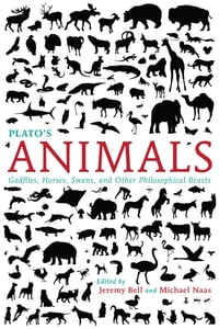 Plato's Animals: Gadflies, Horses, Swans, and Other Philosophical Beasts