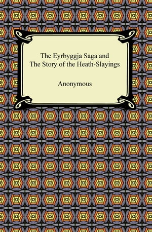 The Eyrbyggja Saga and The Story of the Heath-Slayings