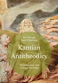 Kantian Antitheodicy: Philosophical and Literary Varieties